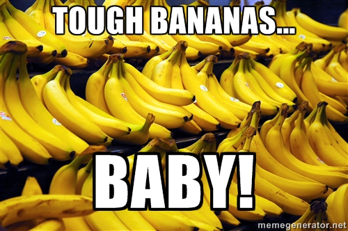 tough bananas